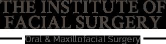 The Institute of Facial Surgery - Oral Maxillofacial Surgery